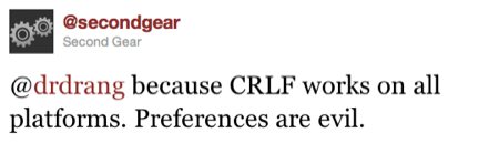 @drdrang because CRLF works on all platforms. Preferences are evil.